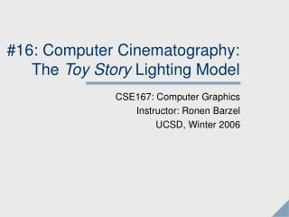 #16: Computer Cinematography: The  Toy Story  Lighting Model
