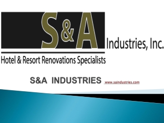 S&A Industries - Five-Star hotel renovation