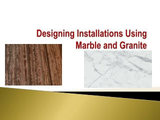 Designing Installations Using Marble and Granite