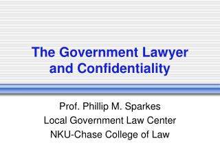 The Government Lawyer and Confidentiality