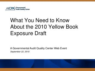 What You Need to Know About the 2010 Yellow Book Exposure Draft