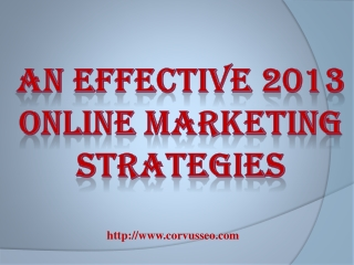 An Effective 2013 online marketing strategies
