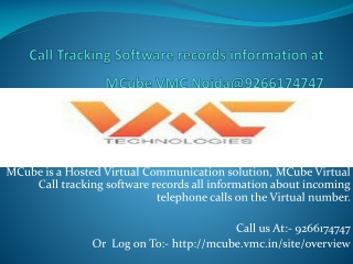 Call Tracking Software records information at MCube VMC