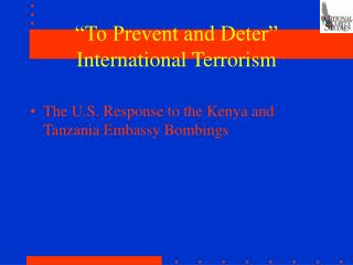 """To Prevent and Deter"" International Terrorism"