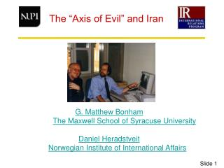 G. Matthew Bonham The Maxwell School of  Syracuse University Daniel Heradstveit Norwegian Institute of International Aff