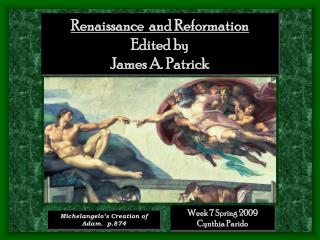 Renaissance  and Reformation Edited by  James A. Patrick