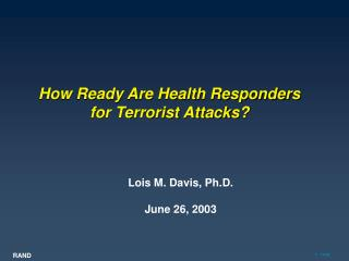 How Ready Are Health Responders for Terrorist Attacks?