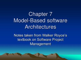 Chapter 7 Model-Based software Architectures