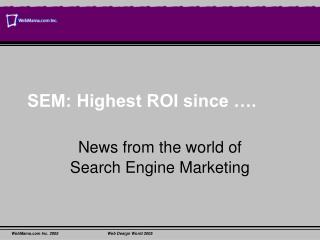 SEM: Highest ROI since ….