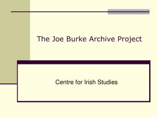 The Joe Burke Archive Project