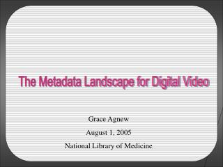 The Metadata Landscape for Digital Video