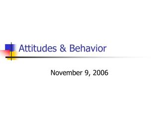 Attitudes & Behavior