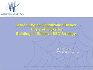 Search Engine Optimization Basics:  Tips and Tricks for  Building an Effective SEO Strategy