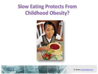 Slow Eating Protects From Childhood Obesity?Slow Eating Prot