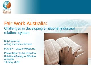 Fair Work Australia: Challenges in developing a national industrial relations system