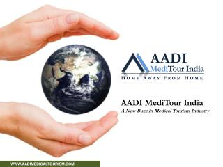 Aadi Meditour India A New Buzz In The Medical Tourism Indust
