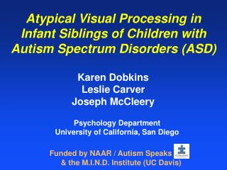 Atypical Visual Processing in Infant Siblings of Children with  Autism Spectrum Disorders (ASD)