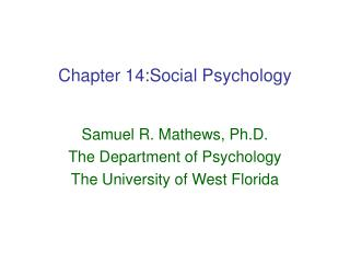 Chapter 14:Social Psychology