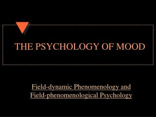 THE PSYCHOLOGY OF MOOD