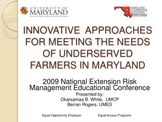 INNOVATIVE  APPROACHES FOR MEETING THE NEEDS OF UNDERSERVED FARMERS IN MARYLAND