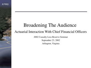 Broadening The Audience  Actuarial Interaction With Chief Financial Officers