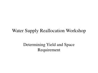 Water Supply Reallocation Workshop