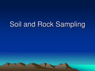 Soil and Rock Sampling
