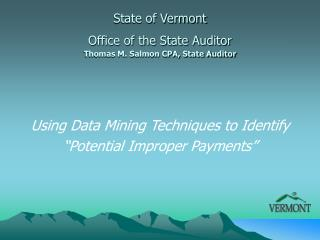 State of Vermont  Office of the State Auditor Thomas M. Salmon CPA, State Auditor
