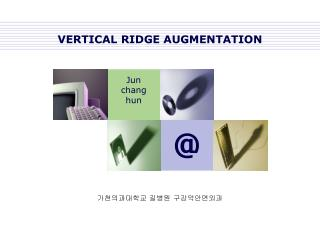 VERTICAL RIDGE AUGMENTATION