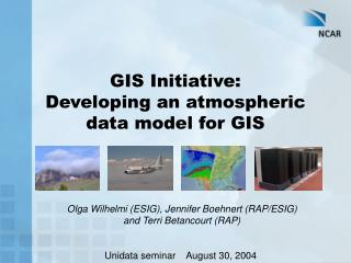 GIS Initiative: Developing an atmospheric data model for GIS