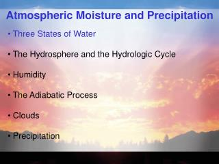 Atmospheric Moisture and Precipitation
