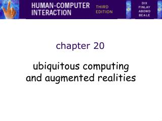 Ubiquitous computing and augmented realities