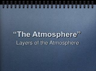 """""""The Atmosphere"""""""