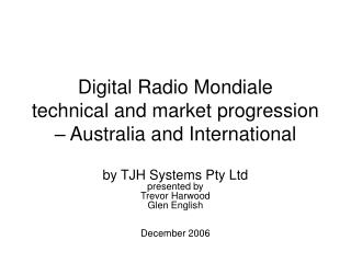 Digital Radio Mondiale technical and market progression   Australia and International