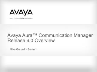 Avaya Aura™ Communication Manager  Release 6.0 Overview