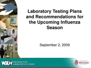 Laboratory Testing Plans and Recommendations for the Upcoming Influenza Season September 2, 2009