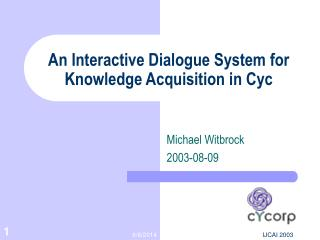 An Interactive Dialogue System for Knowledge Acquisition in Cyc