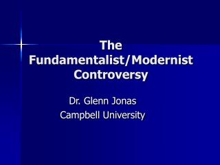 The Fundamentalist/Modernist Controversy