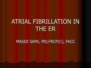 ATRIAL FIBRILLATION IN THE ER