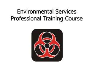 Environmental Services Professional Training Course