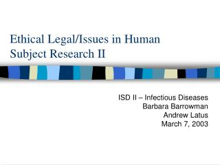 Ethical Legal/Issues in Human  Subject Research II