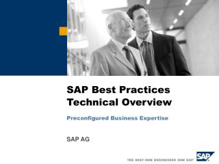 SAP Best Practices Technical Overview Preconfigured Business Expertise
