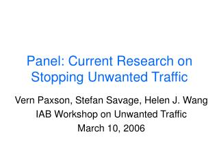 Panel: Current Research on Stopping Unwanted Traffic