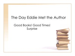 The Day Eddie Met the Author
