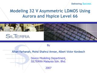 Modeling 32 V Asymmetric LDMOS Using Aurora and Hspice Level 66