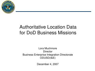 Authoritative Location Data  for DoD Business Missions