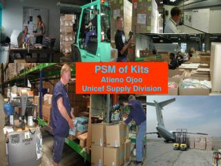 PSM of Kits Atieno Ojoo  Unicef Supply Division