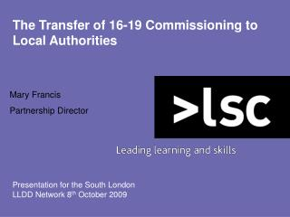 The Transfer of 16-19 Commissioning to Local Authorities