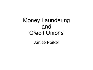Money Laundering  and Credit Unions