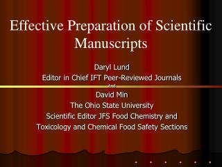 Daryl Lund Editor in Chief IFT Peer-Reviewed Journals And David Min The Ohio State University Scientific Editor JFS Food
